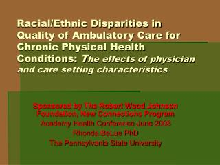 Racial/Ethnic Disparities in Quality of Ambulatory Care for Chronic Physical Health Conditions:  T he effects of physici