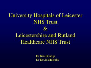 University Hospitals of Leicester NHS Trust & Leicestershire and Rutland Healthcare NHS Trust