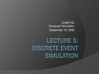 Lecture 5: Discrete Event Simulation