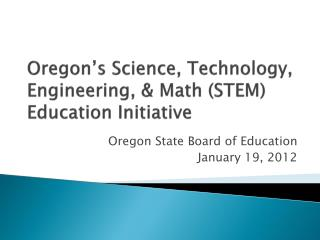 Oregon's Science, Technology, Engineering, & Math (STEM) Education Initiative