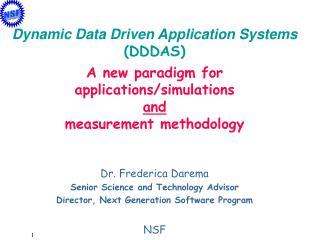 Dr. Frederica Darema Senior Science and Technology Advisor