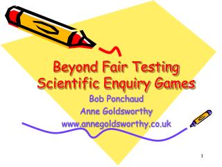 Beyond Fair Testing Scientific Enquiry Games