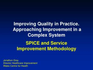 Improving Quality in Practice. Approaching Improvement in a Complex System