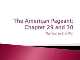 The American Pageant: Chapter 29 and 30