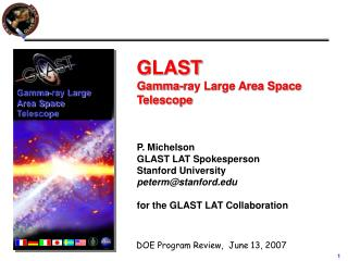GLAST  Gamma-ray Large Area Space Telescope P. Michelson GLAST LAT Spokesperson