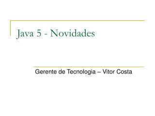 Java 5 - Novidades