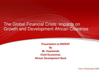 The Global Financial Crisis: Impacts on Growth and Development African Countries