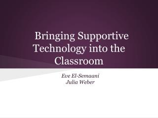 Bringing Supportive Technology into the Classroom