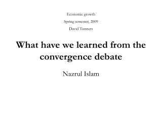 What have we learned from the convergence debate