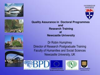 Quality Assurance in  Doctoral Programmes  and  Research Training  at  Newcastle University