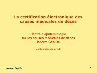 La certification électronique des causes médicales de décès Centre d'épidémiologie