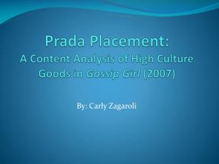 Prada Placement: A Content Analysis of High Culture Goods in Gossip Girl (2007)