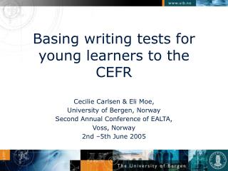 Basing writing tests for  young learners to the  CEFR