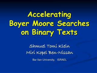 Boyer Moore Searches on Binary Texts