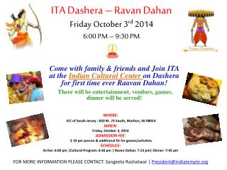 ITA Dashera – Ravan Dahan Friday October 3 rd 2014 6:00 PM – 9:30 PM