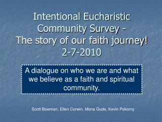 Intentional Eucharistic Community Survey - The story of our faith journey! 2-7-2010