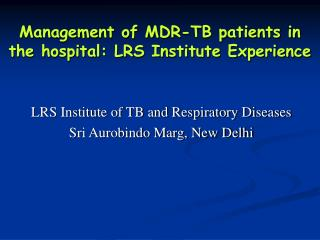 Management of MDR-TB patients in the hospital: LRS Institute Experience