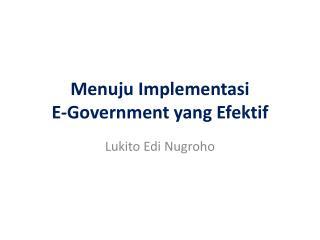 Menuju Implementasi E-Government yang Efektif