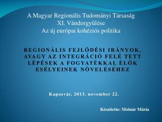 Kaposvár, 2013. november 22. Készítette: Molnár Mária