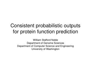 Consistent probabilistic outputs for protein function prediction