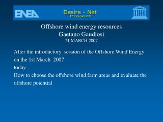 Offshore wind energy resources Gaetano Gaudiosi 21 MARCH 2007