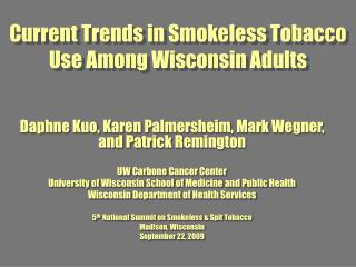 Current Trends in Smokeless Tobacco Use Among Wisconsin Adults