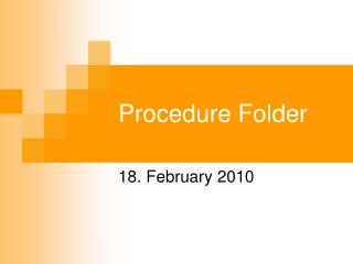 Procedure Folder