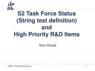 S2 Task Force Status String test definition and High Priority RD Items