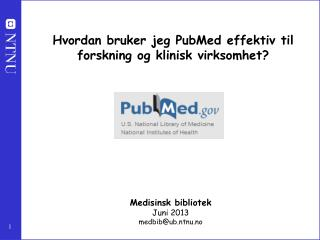 Hvordan bruker jeg PubMed effektiv til forskning og klinisk virksomhet?