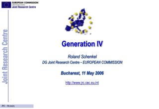 Generation IV Roland Schenkel DG Joint Research Centre  -  EUROPEAN COMMISSION