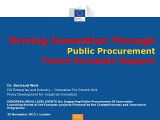 Driving Innovation Through  Public Procurement Future European Support