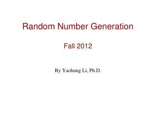 Random Number Generation Fall 2012