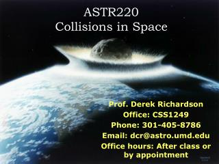 ASTR220 Collisions in Space