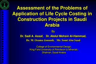 By Dr. Sadi A. Assaf, Dr. Abdul Mohsin Al-Hammad, Dr. M. Osama Jannadi, Mr. Sami Abu Saad