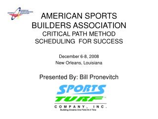 AMERICAN SPORTS  BUILDERS ASSOCIATION CRITICAL PATH METHOD SCHEDULING  FOR SUCCESS