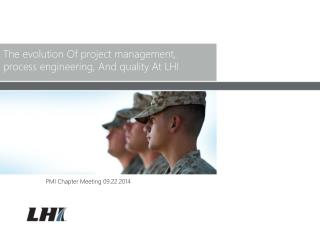 The evolution Of project management, process engineering, And quality At LHI