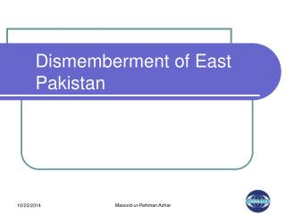 Dismemberment of East Pakistan