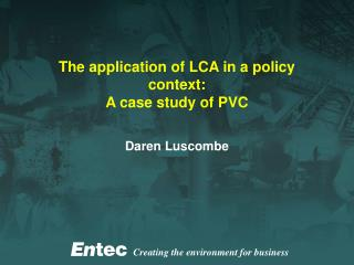 The application of LCA in a policy context: A case study of PVC