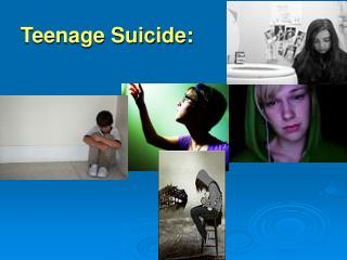 Teenage Suicide: