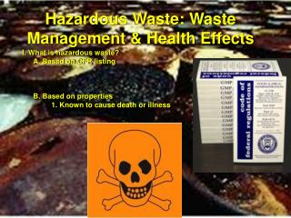 I. What is hazardous waste? 	A. Based on CFR listing 	B. Based on properties