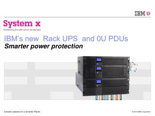 IBM's new  Rack UPS  and 0U PDUs  Smarter power protection