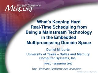 Daniel M. Lorts University of Texas – Dallas and Mercury Computer Systems, Inc.