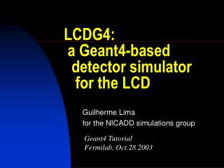 LCDG4:  a Geant4-based   detector simulator    for the LCD