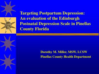 Targeting Postpartum Depression:  An evaluation of the Edinburgh Postnatal Depression Scale in Pinellas County Florida