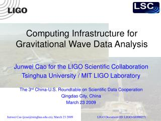 Computing Infrastructure for Gravitational Wave Data Analysis