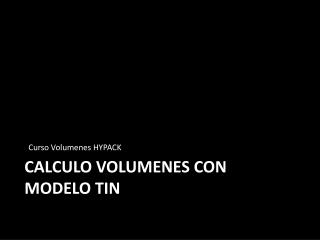 CALCULO VOLUMENES CON MODELO TIN