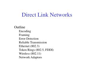 Outline Encoding Framing Error Detection Reliable Transmission Ethernet (802.3)