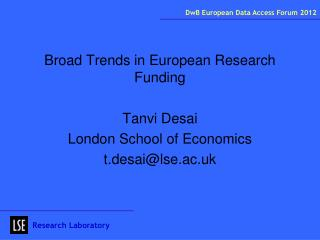 Broad Trends in European Research Funding Tanvi  Desai  London School of Economics