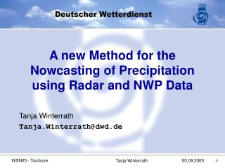 A new Method for the Nowcasting of Precipitation using Radar and NWP Data