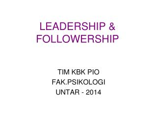 LEADERSHIP & FOLLOWERSHIP